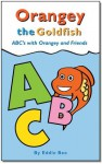 Orangey the Goldfish: ABC's with Orangey and Friends - Eddie Bee