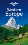 Lonely Planet Western Europe (Travel Guide) - Lonely Planet, Ver Berkmoes, Ryan, Oliver Berry, Mark Elliott, Duncan Garwood, Anthony Ham, Virginia Maxwell, Andrea Schulte-Peevers, Nicola Williams, Neil Wilson