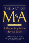 The Art of M&A, Fourth Edition: A Merger Acquisition Buyout Guide - Stanley Foster Reed, H. Peter Nesvold, Alexandria Lajoux