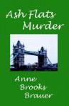 Ash Flats Murder - Anne Brooks Brauer