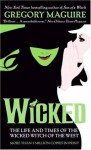 Wicked: Life and Times of the Wicked Witch of the West (Wicked Years) - Gregory Maguire
