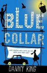 Blue Collar - Danny King