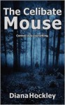 The Celibate Mouse - Diana Hockley