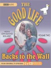 Backs to the Wall: The Good Life, Volume 2 - John Esmonde, Richard Briers, Paul Eddington, Bob Larbey, Penelope Keith, Felicity Kendall