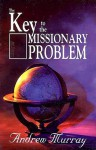 Key to the Missionary Problem - Andrew Murray, Leona Choy