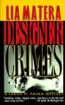 Designer Crimes - Lia Matera