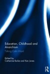 Education, Childhood and Anarchism: Talking Colin Ward - Catherine Burke, Ken Jones