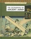 The Technology Of Ancient Japan - Meg Greene