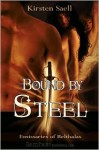 Bound by Steel - Kirsten Saell