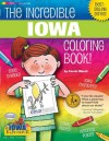 The Incredible Iowa Coloring Book (The Iowa Experience) - Carole Marsh, Kathy Zimmer