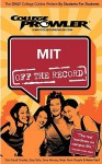 MIT: Off the Record - College Prowler (College Prowler Off the Record) - Susie Lee, College Prowler