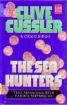 The Sea Hunters (The Sea Hunters #1) - Clive Cussler, Craig Dirgo