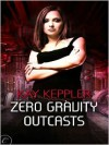 Zero Gravity Outcasts - Kay Keppler