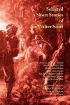 Selected Short Stories of Sir Walter Scott - Walter Scott, David Cecil, Ronald Renton