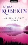 So Hell Wie Der Mond - Uta Hege, Nora Roberts