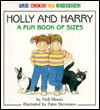 Holly and Harry: A Fun Book of Sizes - Neil Morris