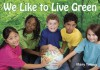 We Like to Live Green - Mary Young, Zachary Parker