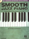 Smooth Jazz Piano: Keyboard Style Series (Hal Leonard Keyboard Style) - Mark Harrison, Hal Leonard Publishing Corporation