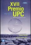 XVII Premio UPC. Novela Corta de Ciencia Ficción - Jasper Fforde, Carlos Gardini, Miquel Barceló, Brandon Sanderson, Joan-Baptista Fonollosa i Guardiet, Jordi Guàrdia