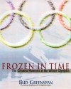 Frozen In Time: The Greatest Moments At The Winter Olympics - Bud Greenspan