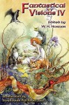 Fantastical Visions IV - W.H. Horner, Stephanie Pui-Mun Law, Todd Austin Hunt, M.T. Reiten