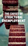 The Causes of Structural Unemployment: Four Factors That Keep People from the Jobs They Deserve - Thomas Janoski, David Luke, Christopher Oliver