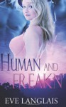 Human and Freakn' (Freakn' Shifters, #4) - Eve Langlais