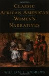 Classic African American Women's Narratives - William L. Andrews