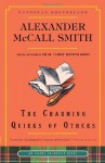 The Charming Quirks of Others: An Isabel Dalhousie Novel (7) - Alexander McCall Smith
