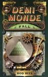 The Demi-Monde: Fall - Rod Rees