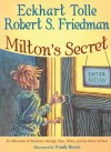 Milton's Secret: An Adventure of Discovery through Then, When, and the Power of Now - Robert S. Friedman, Eckhart Tolle, Frank Riccio