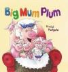Big Mum Plum! (Books For Life) - Daniel Postgate