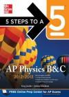 5 Steps to a 5 AP Physics B&c 2012-2013 - Greg Jacobs, Joshua Schulman