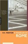 A Traveller In Rome - H.v. Morton