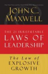 The Law of Explosive Growth: Lesson 20 from the 21 Irrefutable Laws of Leadership - John Maxwell