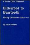 BITTERROOT TO BearTooth - Ruth Rudner