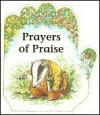 Little Prayer Series: Prayers of Praise - Alan Parry, Linda Parry