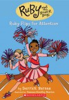 Ruby Flips For Attention (Ruby And The Booker Boys) - Derrick Barnes