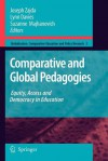 Comparative and Global Pedagogies: Equity, Access and Democracy in Education - Joseph Zajda, Lynn Davies, Suzanne Majhanovich