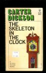 The Skeleton in the Clock (A Sir Henry Merrivale Mystery) - Carter Dickson