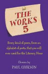 The Works 5: Every Kind Of Poem, From An Alphabet Of Poets, That You Will Ever Need For The Literacy Hour - Paul Cookson