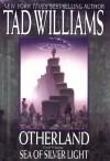 Sea of Silver Light - Tad Williams
