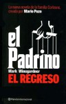 El Padrino, El Regreso/the Godfather, the Return - Mark Winegardner, Mario Puzo, Ramón de España