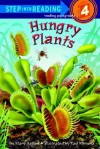 Hungry Plants (Step into Reading) - Mary Batten, Paul Mirocha