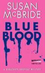 Blue Blood: A Debutante Dropout Mystery - Susan McBride
