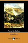 Romantic Ballads (Dodo Press) - George Borrow