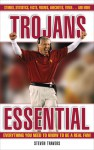 Trojans Essential: Everything You Need to Know to Be a Real Fan! - Steven Travers