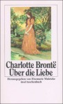 Über die Liebe - Charlotte Brontë, Elsemarie Maletzke