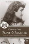 Flint and Feather: The Life and Times of E. Pauline Johnson, Tekahionwake - Charlotte Gray