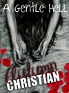 A Gentle Hell - Autumn Christian